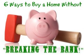 6 Ways To Buy A Home With Little Or No Money