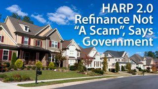 The HARP 2 refinance program is not a scam, says the government; Program expires December 31, 2016